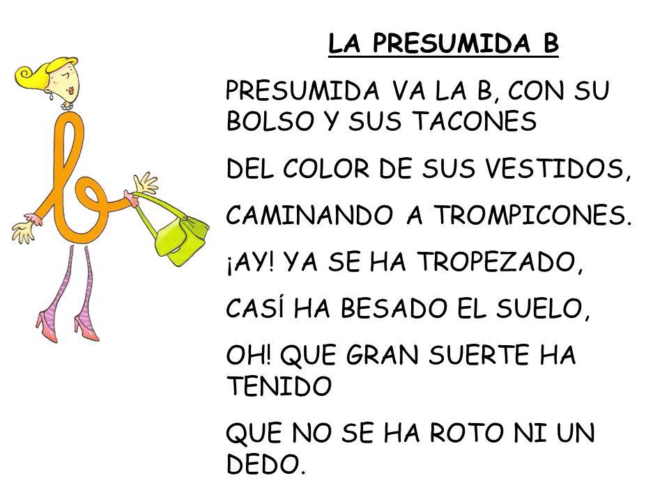 LA PRESUMIDA B PRESUMIDA VA LA B, CON SU BOLSO Y SUS TACONES. DEL COLOR DE SUS VESTIDOS, CAMINANDO A TROMPICONES.