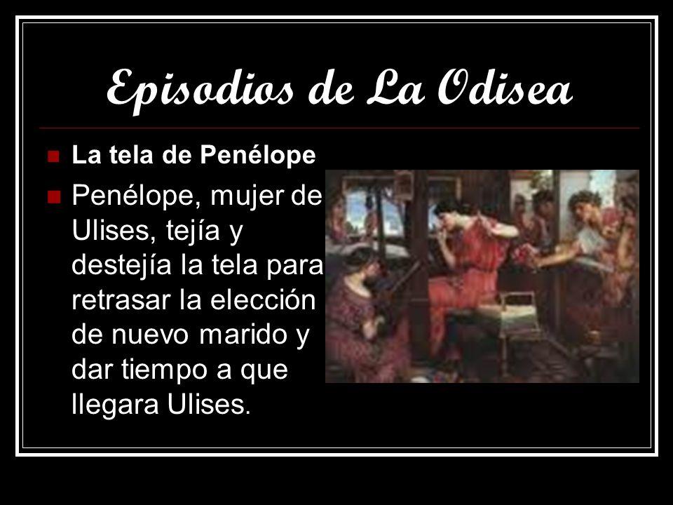 Episodios de La Odisea La tela de Penélope.