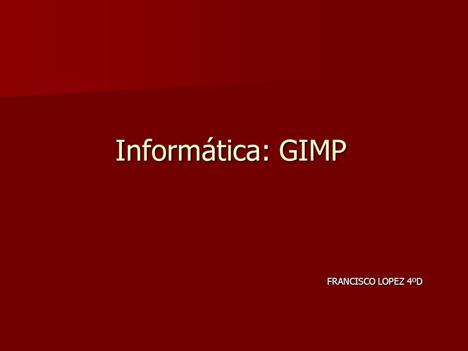FRANCISCO LOPEZ 4ºD Informática: GIMP