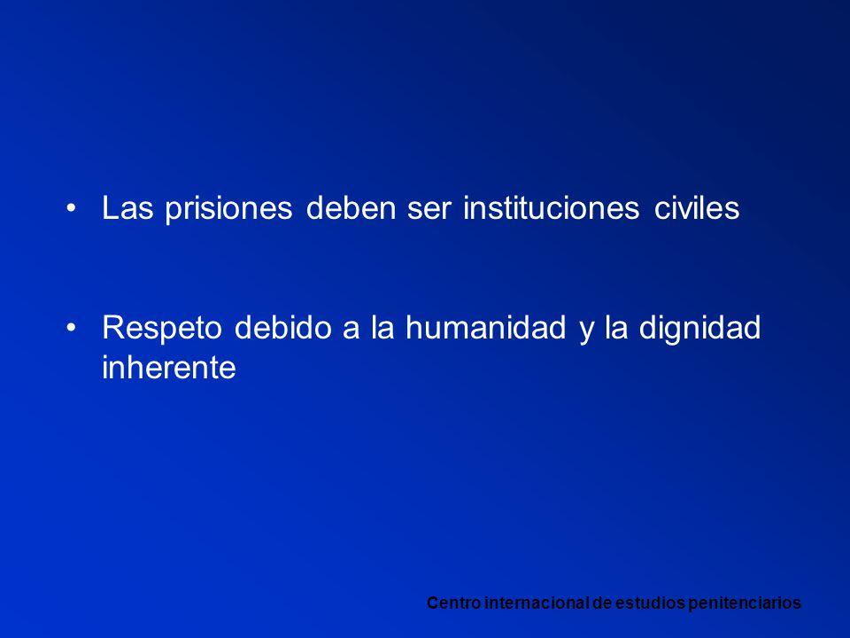Las prisiones deben ser instituciones civiles