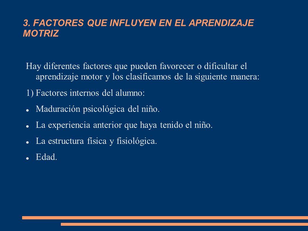 3. FACTORES QUE INFLUYEN EN EL APRENDIZAJE MOTRIZ