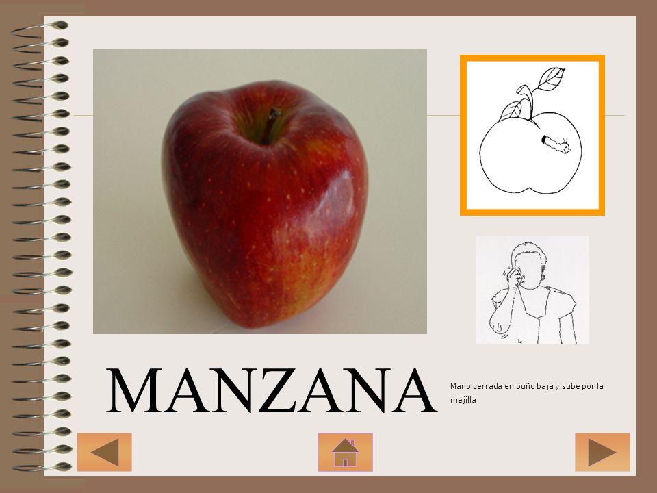 MANZANA Mano cerrada en puño baja y sube por la mejilla