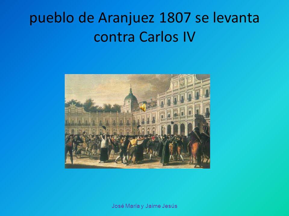 pueblo de Aranjuez 1807 se levanta contra Carlos IV