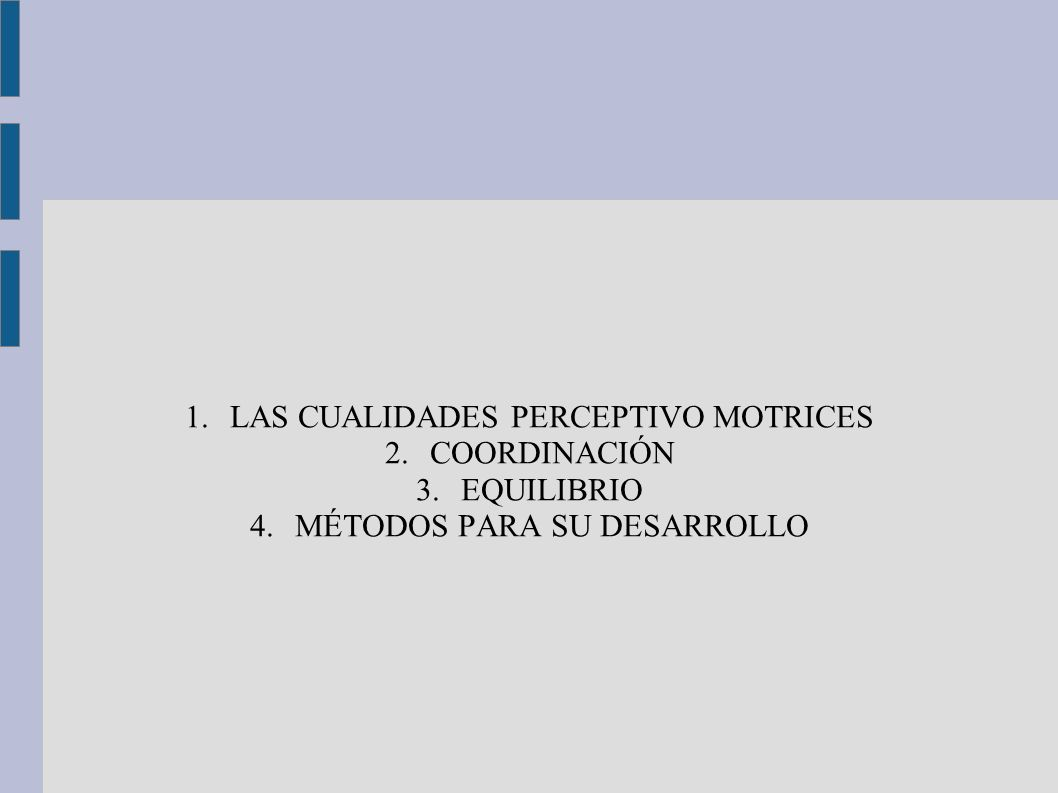 LAS CUALIDADES PERCEPTIVO MOTRICES COORDINACIÓN EQUILIBRIO