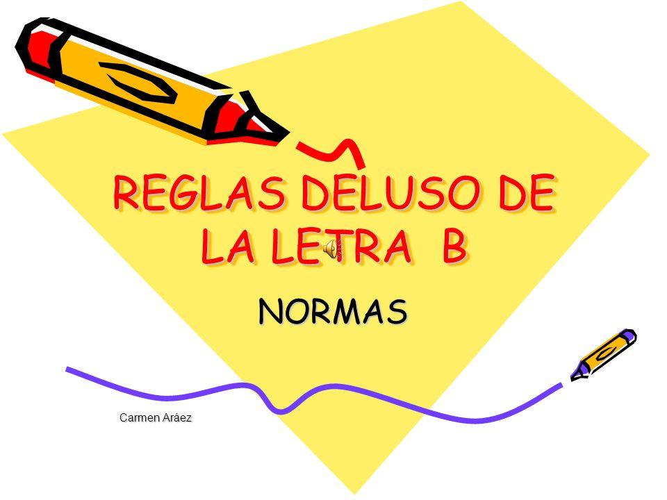 REGLAS DELUSO DE LA LETRA B