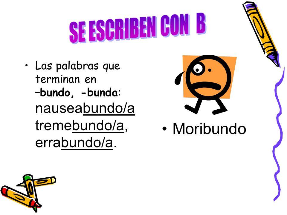 SE ESCRIBEN CON B Moribundo