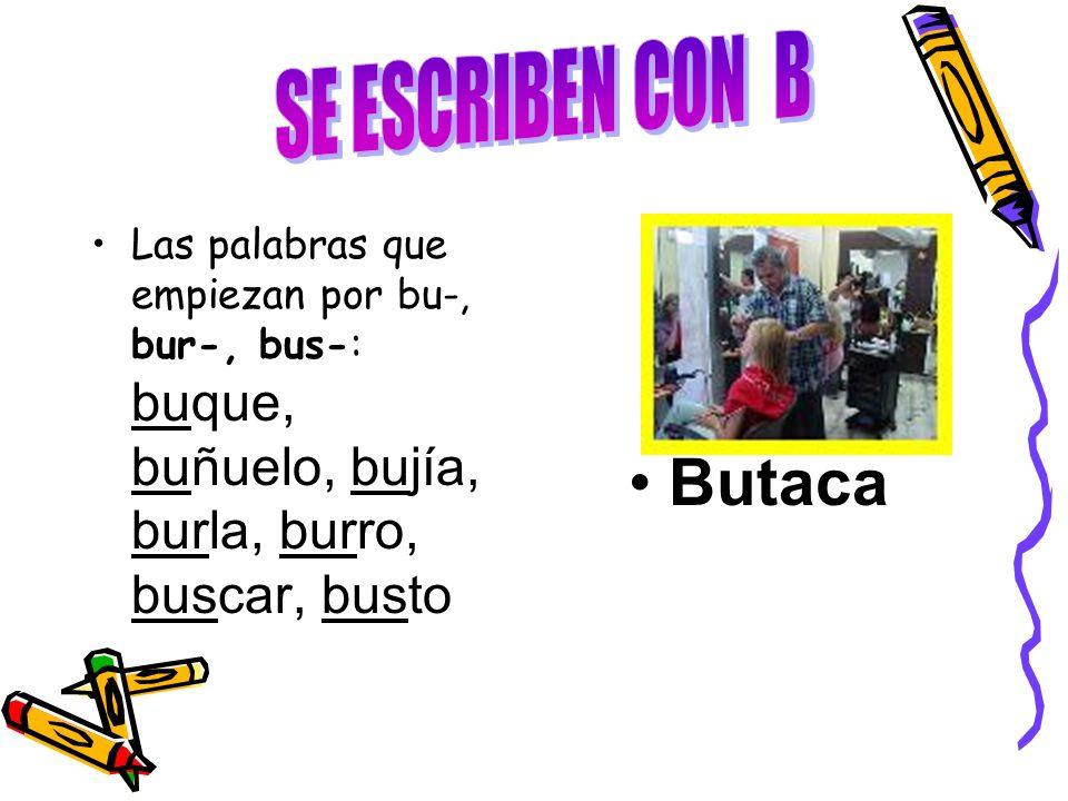 SE ESCRIBEN CON B Butaca