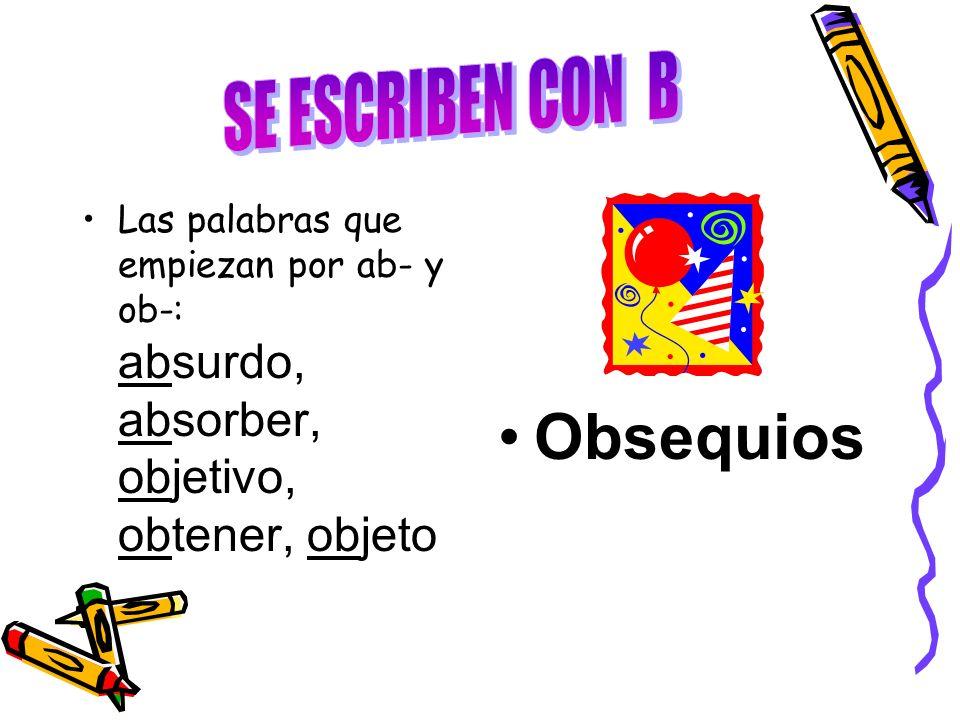 Obsequios SE ESCRIBEN CON B