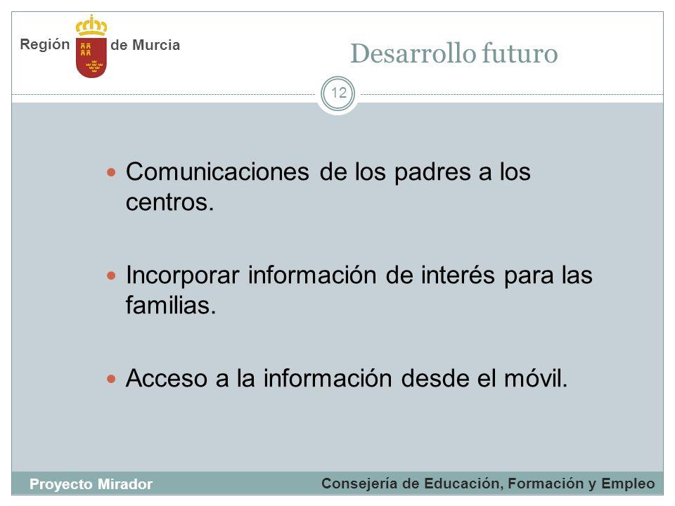 Desarrollo futuro Comunicaciones de los padres a los centros.