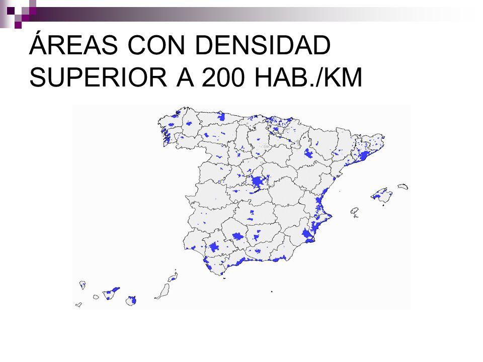 ÁREAS CON DENSIDAD SUPERIOR A 200 HAB./KM