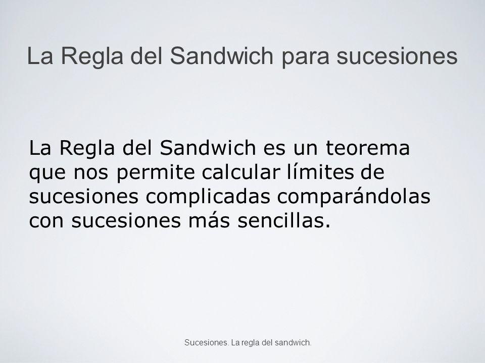 La Regla del Sandwich para sucesiones