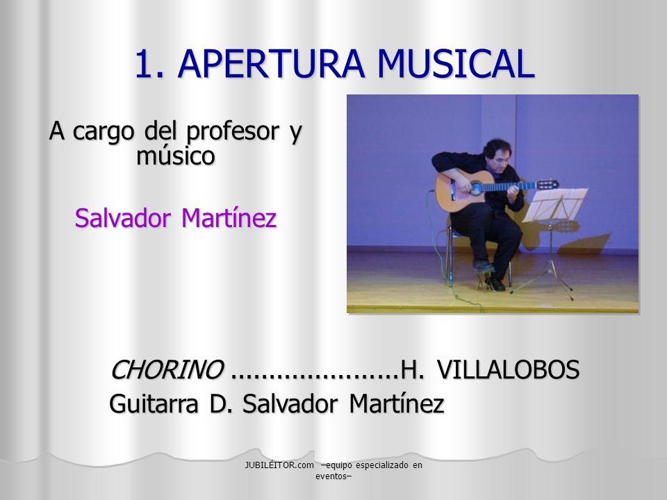 1. APERTURA MUSICAL A cargo del profesor y músico Salvador Martínez