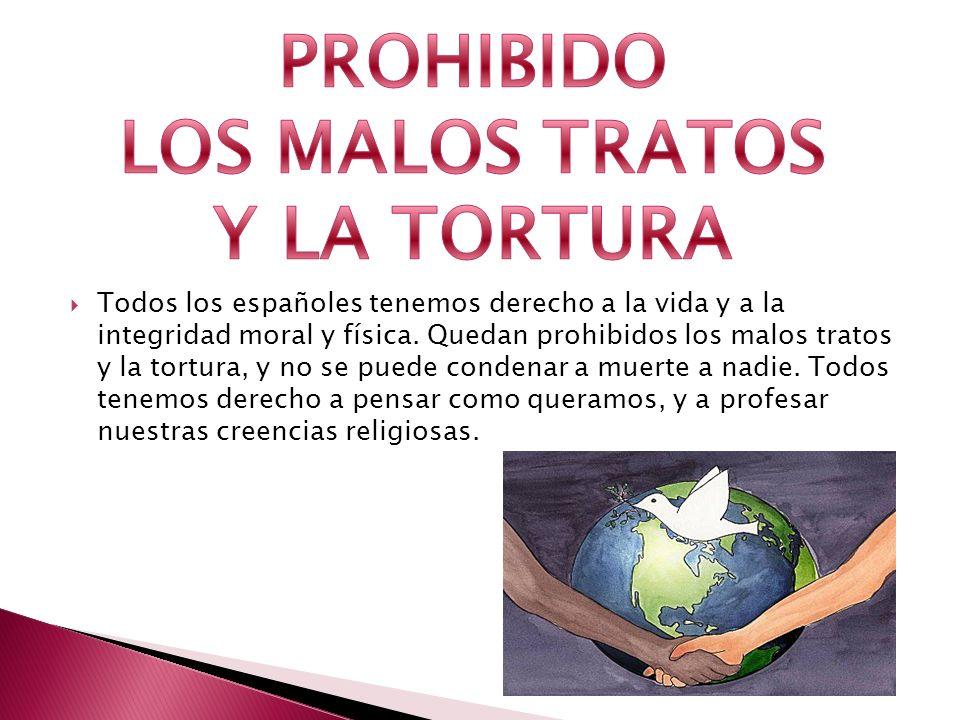 PROHIBIDO LOS MALOS TRATOS Y LA TORTURA
