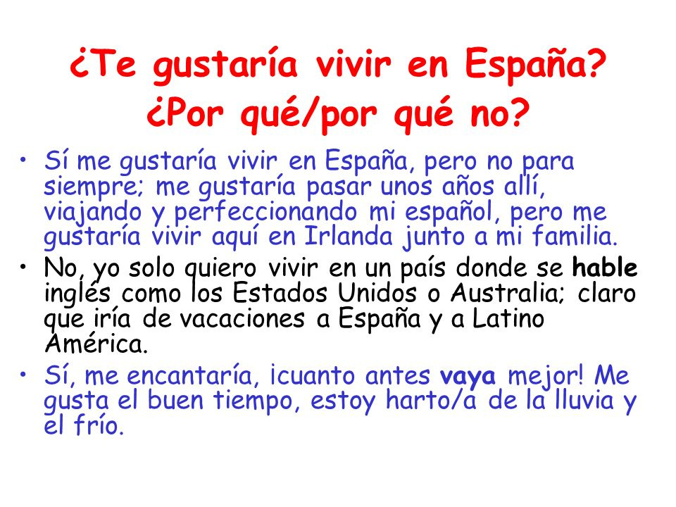 ¿Te gustaría vivir en España ¿Por qué/por qué no