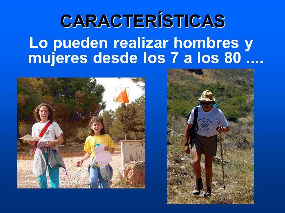 CARACTERÍSTICAS Lo pueden realizar hombres y mujeres desde los 7 a los 80 ....