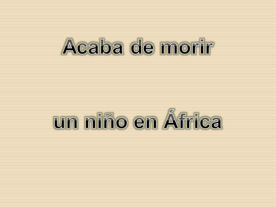 Acaba de morir un niño en África