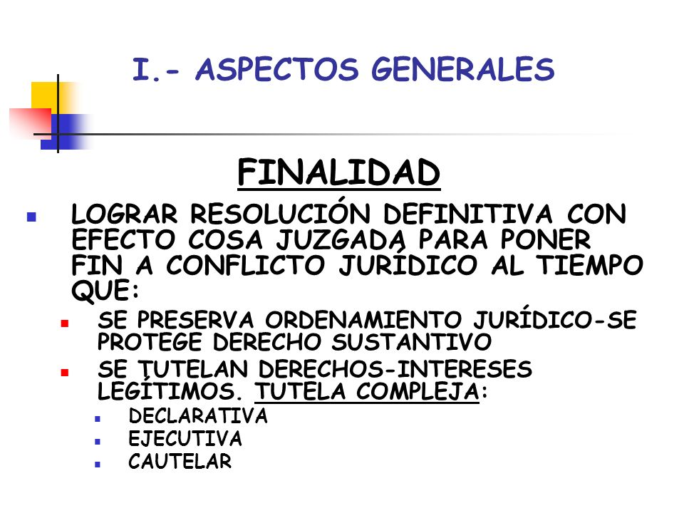 FINALIDAD I.- ASPECTOS GENERALES