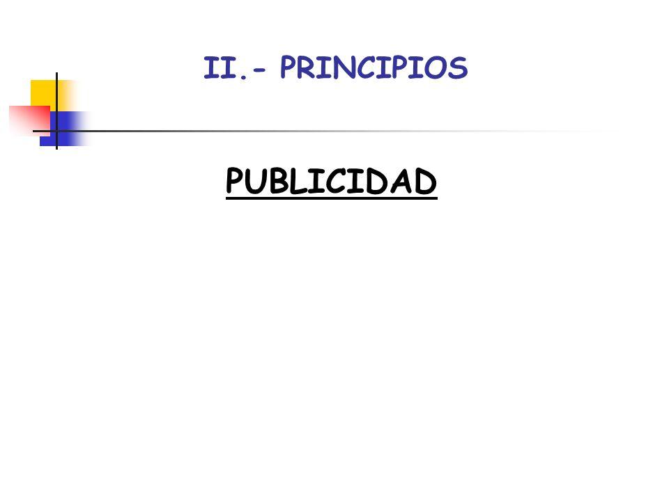 II.- PRINCIPIOS PUBLICIDAD