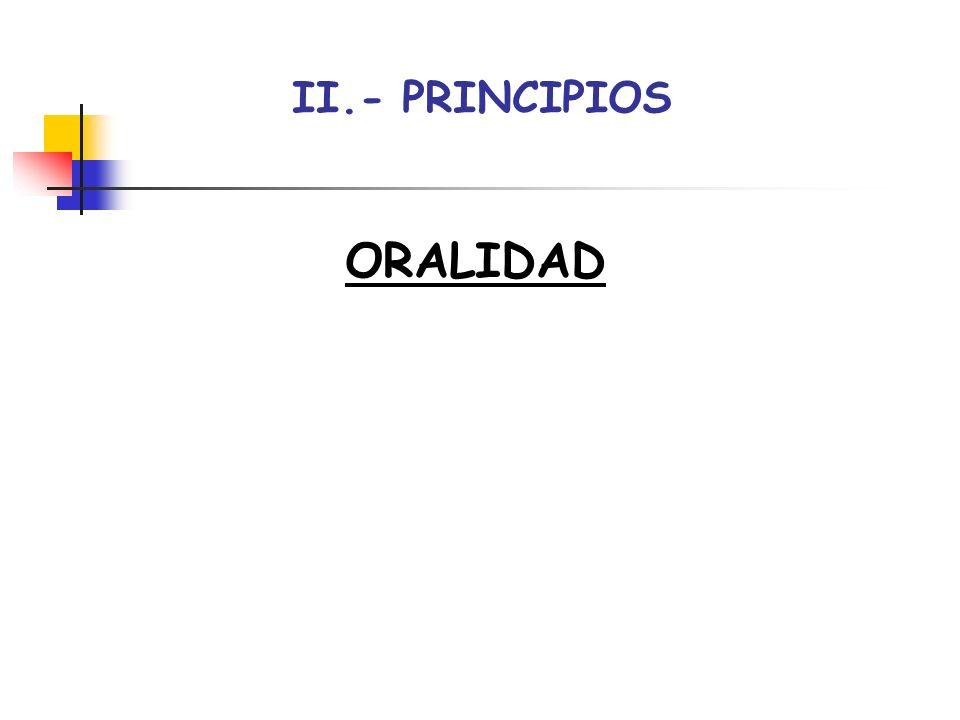 II.- PRINCIPIOS ORALIDAD