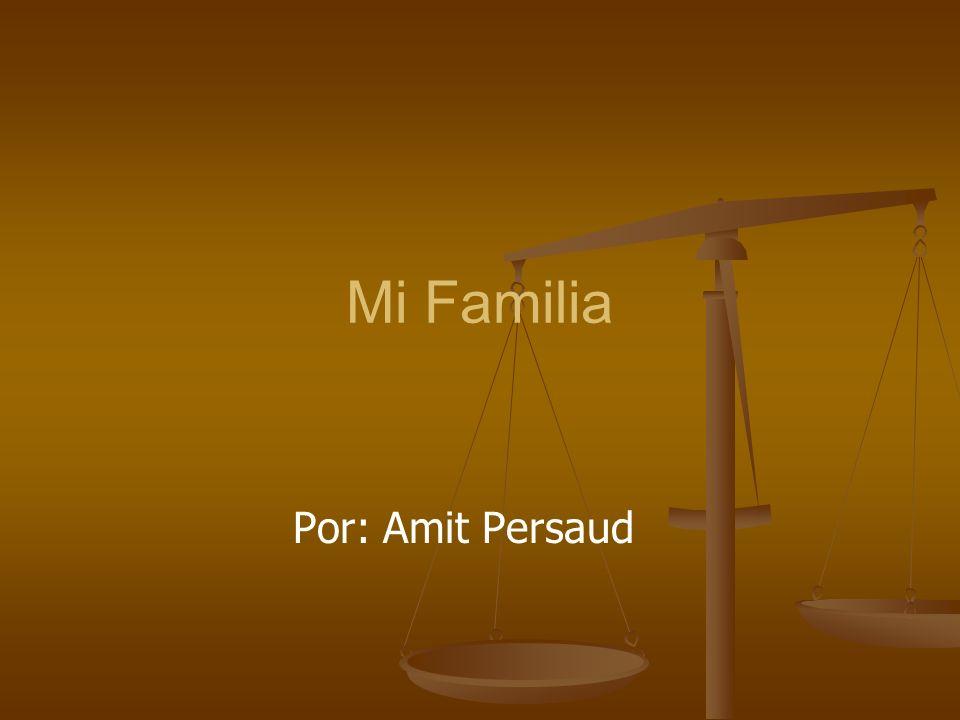 Mi Familia Por: Amit Persaud