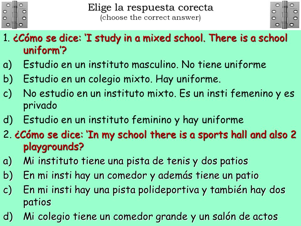 Elige la respuesta corecta (choose the correct answer)