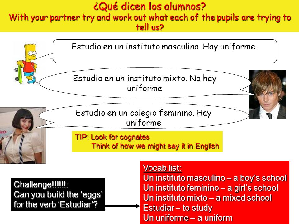 ¿Qué dicen los alumnos With your partner try and work out what each of the pupils are trying to tell us