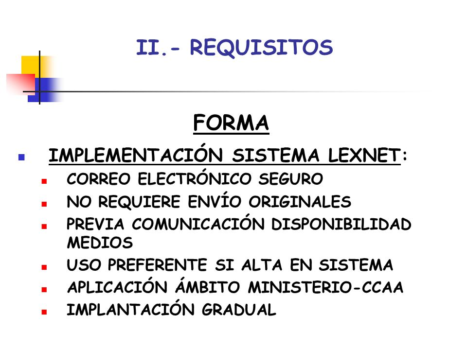 II.- REQUISITOS FORMA IMPLEMENTACIÓN SISTEMA LEXNET:
