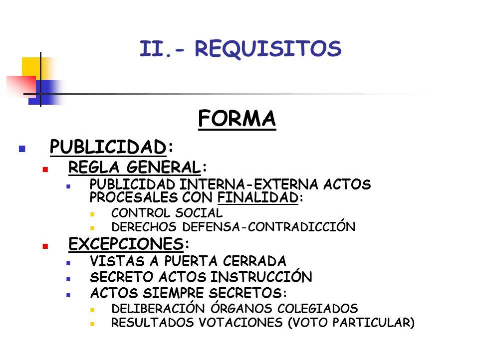 II.- REQUISITOS FORMA PUBLICIDAD: REGLA GENERAL: EXCEPCIONES: