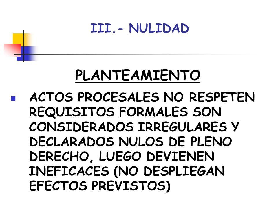 PLANTEAMIENTO III.- NULIDAD