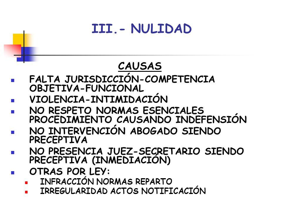 III.- NULIDAD CAUSAS FALTA JURISDICCIÓN-COMPETENCIA OBJETIVA-FUNCIONAL