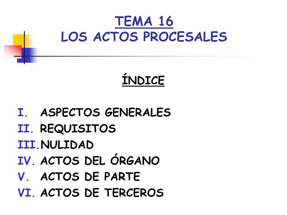 TEMA 16 LOS ACTOS PROCESALES