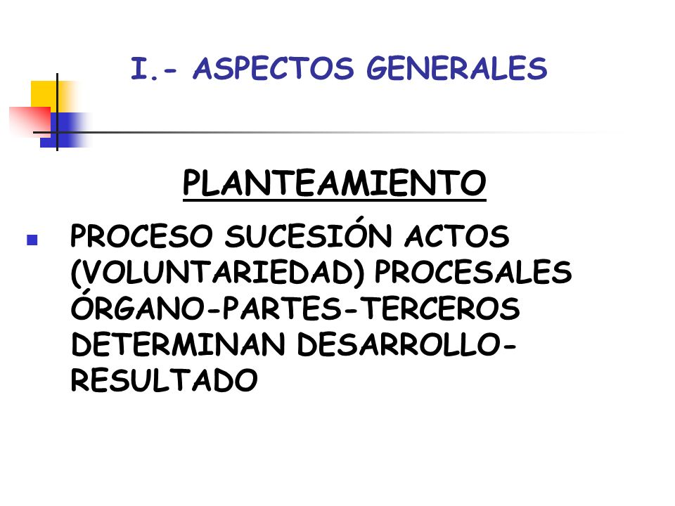PLANTEAMIENTO I.- ASPECTOS GENERALES