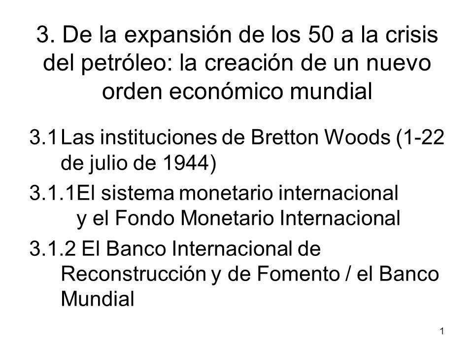 3. De la expansión de los 50 a la crisis del petróleo: la creación de un nuevo orden económico mundial