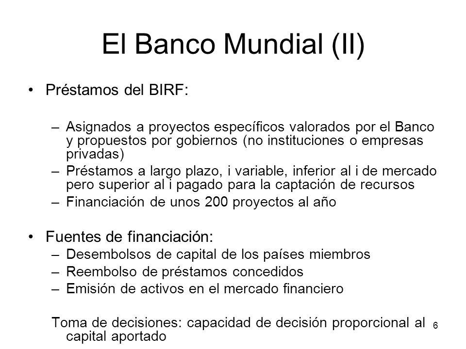 El Banco Mundial (II) Préstamos del BIRF: Fuentes de financiación: