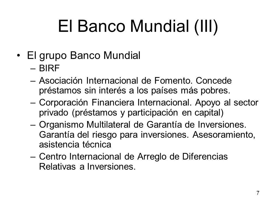 El Banco Mundial (III) El grupo Banco Mundial BIRF