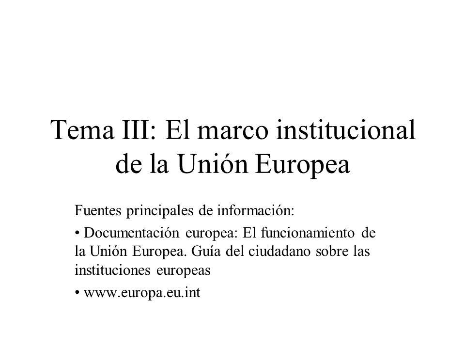 Tema III: El marco institucional de la Unión Europea