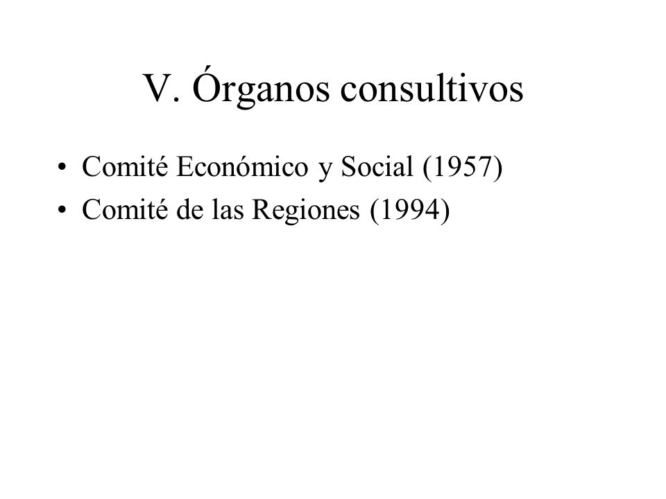 V. Órganos consultivos Comité Económico y Social (1957)