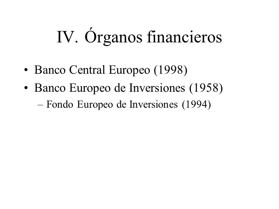 IV. Órganos financieros