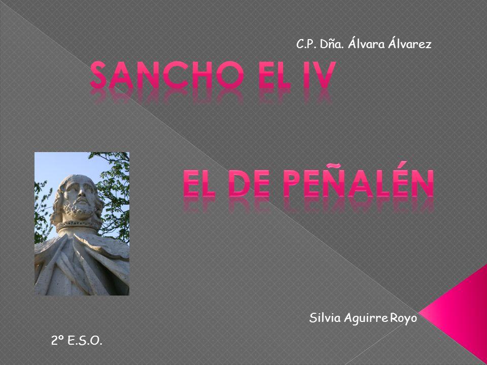 SANCHO EL IV EL DE PEÑALÉN
