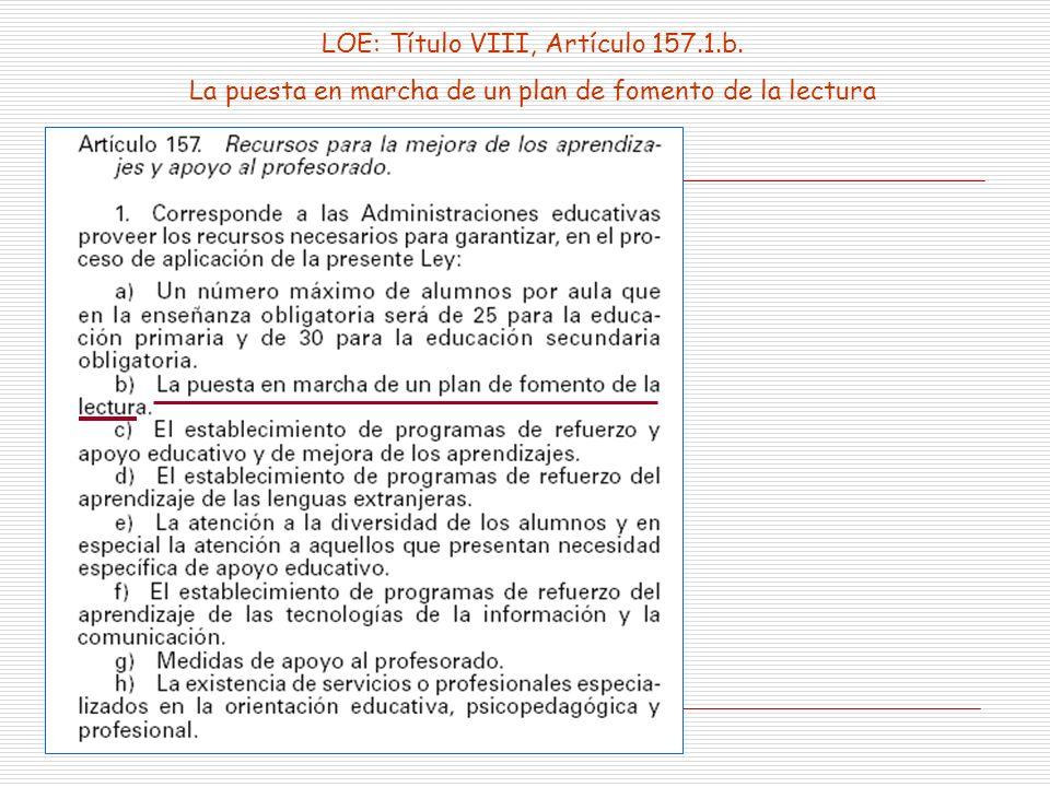 LOE: Título VIII, Artículo 157.1.b.