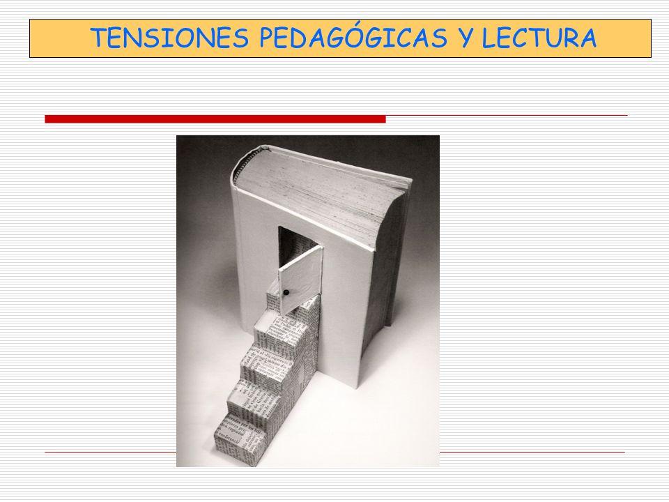 TENSIONES PEDAGÓGICAS Y LECTURA