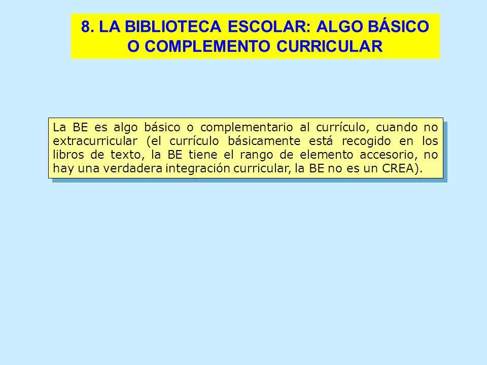 8. LA BIBLIOTECA ESCOLAR: ALGO BÁSICO O COMPLEMENTO CURRICULAR
