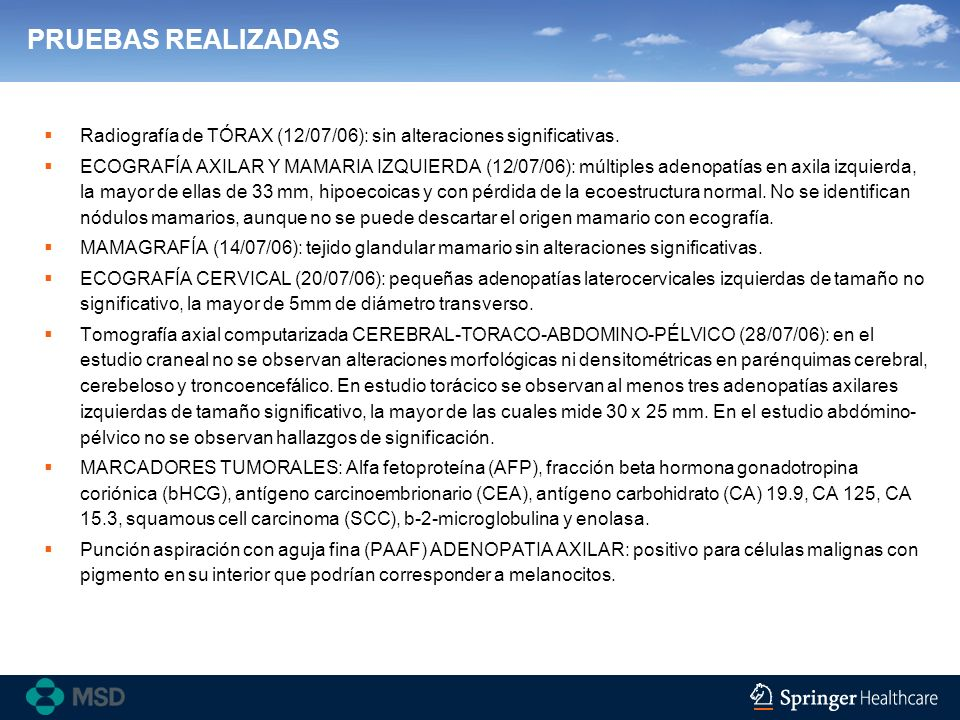 PRUEBAS REALIZADAS Radiografía de TÓRAX (12/07/06): sin alteraciones significativas.