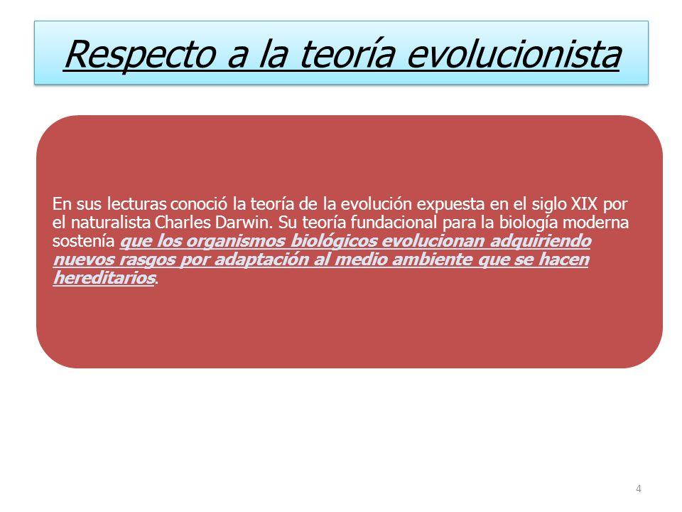 Respecto a la teoría evolucionista