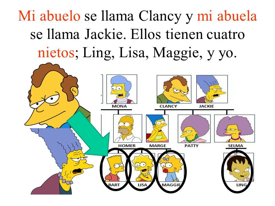 Mi abuelo se llama Clancy y mi abuela se llama Jackie