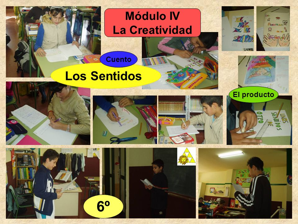 Módulo IV La Creatividad Cuento Los Sentidos El producto 6º