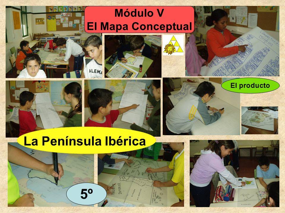 Módulo V El Mapa Conceptual El producto La Península Ibérica 5º