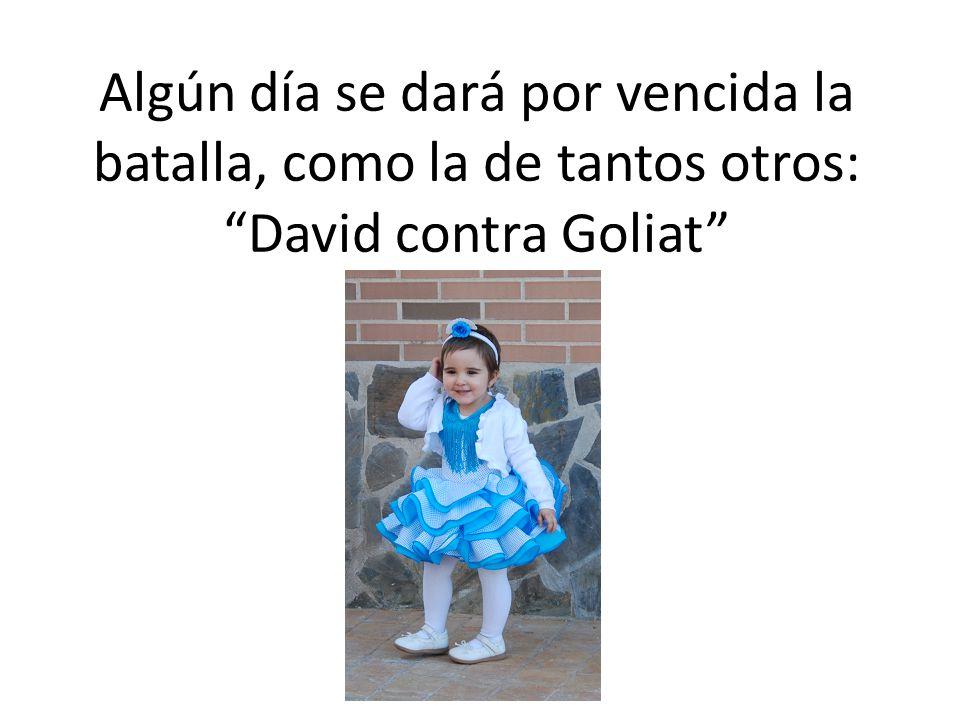 Algún día se dará por vencida la batalla, como la de tantos otros: David contra Goliat