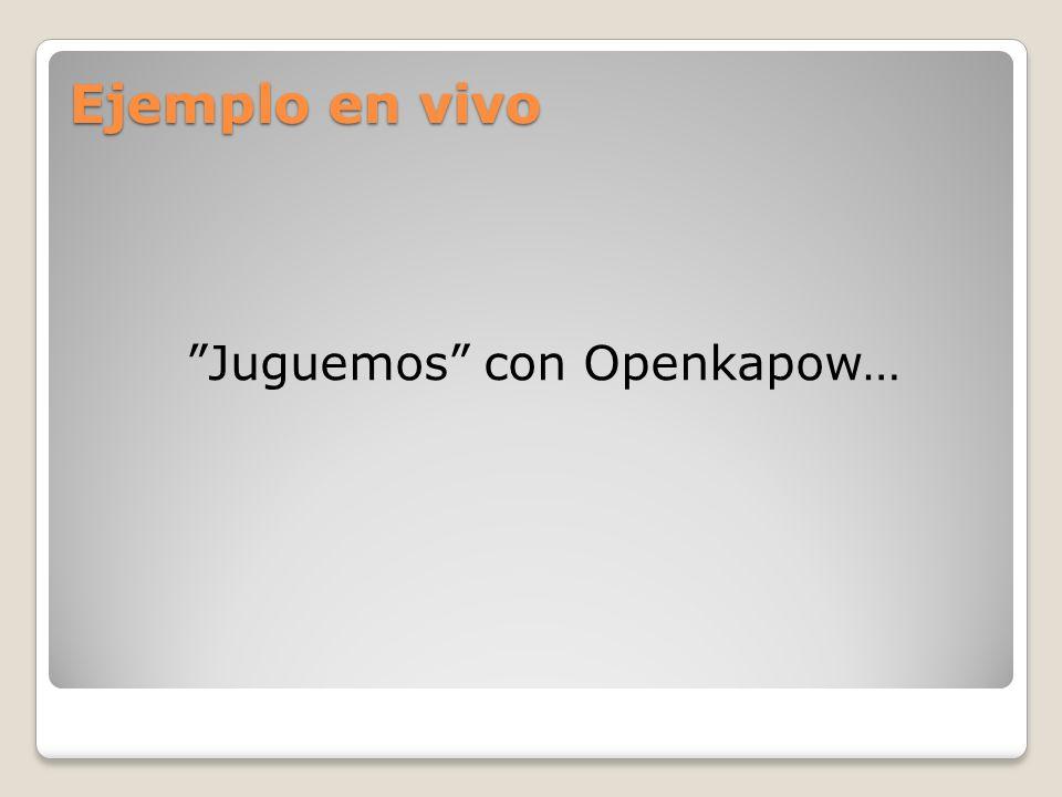 Ejemplo en vivo Juguemos con Openkapow…