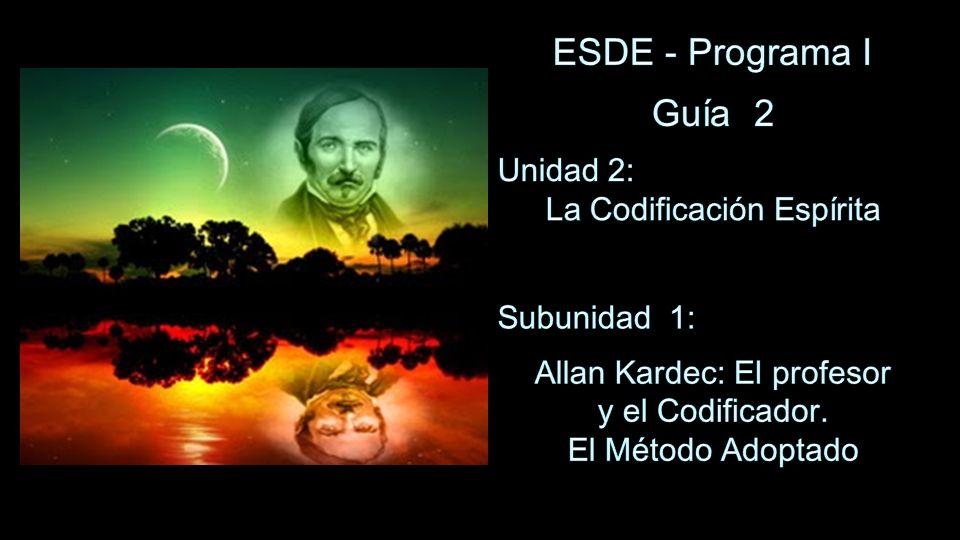 ESDE - Programa I Guía 2 Unidad 2: La Codificación Espírita